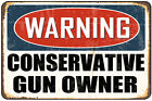 Warning- Conservative Gun Owner Decorative Metal Sign
