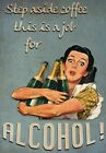 FV34 Vintage Style Step Aside Coffee Job For Alcohol Funny Poster Print A2/A3/A4