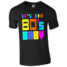 IT'S THE 80s BABY Black T-Shirt - Fancy Dress 1980s Retro Disco Top Small - 4XL