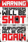 Warning Trespassers Will Be Shot Tin Sign