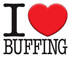 BRAND New T-SHIRT Quality PRINTED Funny I LOVE BUFFING, All Sizes, All Colours