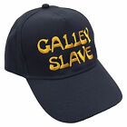 Galley Slave Embroidered Baseball Cap - Sailing Boat Sailor Slogan Unisex Hat