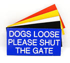 Engraved Plaque DOGS LOOSE PLEASE SHUT THE GATE, Garden Gate Sign 100 x 50