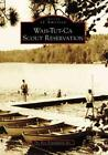 WAH-TUT-CA SCOUT RESERVATION - KEY FOUNDATION INC. - NEW PAPERBACK BOOK