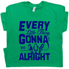 Reggae T Shirt Every Thing Gonna Be Alright Three Little Birds Vintage Music Tee