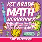 1st Grade Math Learning Games: Telling Time for Tots Math Worksheets Edition by