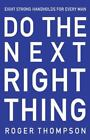 Do the Next Right Thing: Wisdom For Your Next Step