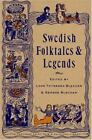 Swedish Folktales and Legends [The Pantheon Fairy Tale & Folklore Library]