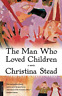 Stead Christina-Man Who Loved Children Picador BOOK NEW
