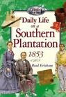 Daily Life on a Southern Plantation 1853 , Erickson, Paul