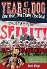 Year of the Dog : One Year, One Team, One Goal by Kurt Voigt (2010, Hardcover)