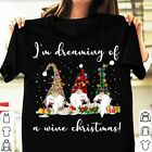 Funny Gnomes I'm Dreaming Of A Wine Christmas Winter Holiday T-Shirt Gift