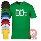 MADE IN THE 80's birthday fancy dress funny T-shirt