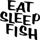 "Eat Sleep Fish Decal 3.75""x3.75"" choose color!  vinyl sticker ESF2"