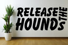 Release The Hounds Funny Removable Wall Art Decal