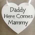 Daddy Here Comes Mammy Wedding Heart Plaque Sign Rustic Schabby Chic W1