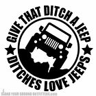 Give That Ditch A Jeep Ditches Love Jeeps Jeep Wrangler JK JKU 4x4 Decal Sticker