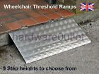 Wheelchair Threshold Step RAMP Door Anti Slip Chequer plate 9 Heights available