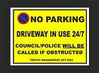 NO PARKING DRIVEWAY IN USE 24/7 COUNCIL/POLICE TRAFFIC ACT sign or sticker
