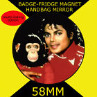 MICHAEL JACKSON- 58 mm BADGE-FRIDGE MAGNET OR HANDBAG MIRROR #4s