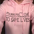 Beautiful Day to Save Lives Women Pink Hooded Sweater Pullover Autumn Winter
