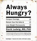 Always Hungry? Conquer Cravings Retrain Your Fat Cells, Lose Weight Permanently