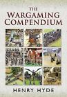 The Wargaming Compendium by Henry Hyde...New Softcover
