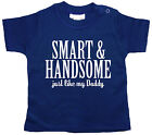 "Dirty Fingers Baby T-Shirt ""Smart  Handsome just like Daddy"" Father's Day Gift"