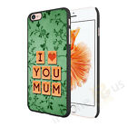 I Love You Mum Image 1 Case Cover For All Top Makes And Models Phones