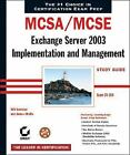 MCSA   MCSE: Exchange Server 2003 Implementation and Management Study Guide:...