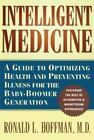 Intelligent Medicine A Guide to Optimizing Health & Preventing Illness Like NEW