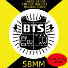 BTS IMAGE AND LOGO  -58mm BADGE-FRIDGE MAGNET OR MIRROR CD24S
