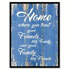 Home Where You Use Your Friends Like Family Quote Saying Canvas Print Picture