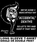 "CLEMENTINE SAYS WEEKS WITH NO ""ACCIDENTAL DEATHS"" KEEP IT THAT WAY SKUNK T-SHIRT"