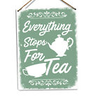 Everything Stops For Tea Metal Wall Sign Plaque