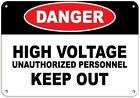 Danger High Voltage Unauthorized Personnel Keep Out Metal Sign